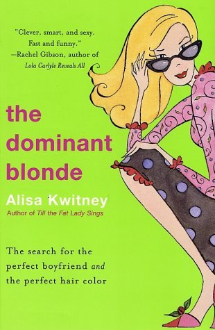 The Dominant Blonde by Alisa Kwitney