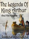 The Legends Of King Arthur And His Knights : THE EIGHTH EDITION Illustrated by Lancelot Speed (Illustrated)