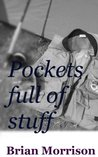 Pockets Full of Stuff by Brian Morrison