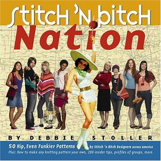Stitch 'n Bitch Nation by Debbie Stoller