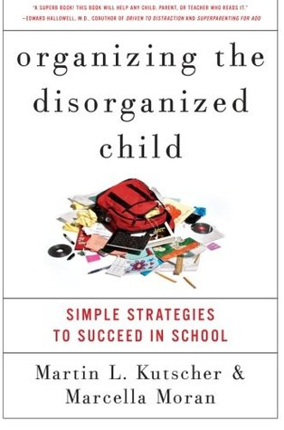 Organizing the Disorganized Child by Martin L. Kutscher