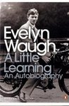 A Little Learning: The First Volume Of An Autobiography (Twentieth Century Classics)