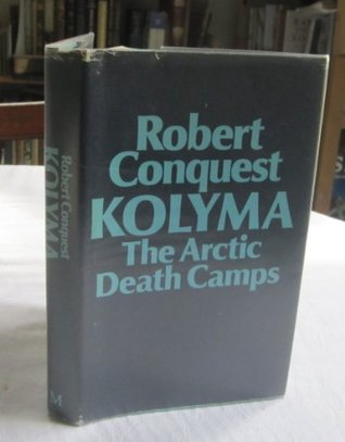 Kolyma by Robert Conquest