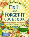 Fix-It and Forget-It Cookbook: Feasting with Your Slow Cooker