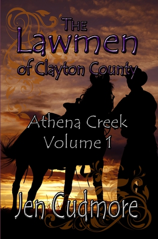 The Lawman of Clayton County - Athena Creek Volume 1 by Jen Cudmore
