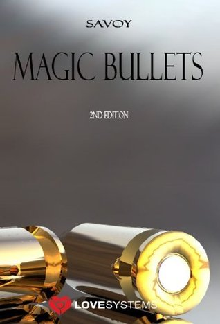 Magic Bullets by Nick Savoy