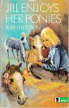 Jill Enjoys Her Ponies by Ruby Ferguson