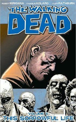 The Walking Dead, Vol. 06 by Robert Kirkman