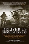 Deliver Us From Darkness: The Untold Story of Third Battalion 506 Parachute Infantry during Market Garden (General Military)