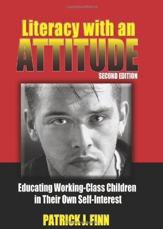 Literacy with an Attitude: Educating Working-Class Children in Their Own Self-Interest