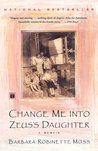 Change Me Into Zeus's Daughter: A Memoir (A Touchstone book)
