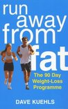 Run Away From Fat: The 90 Day Weight Loss Programme