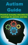 Autism Guide - Practical everyday education & teachings for parents and kids
