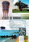 A Debt of Honour: A MERCENARY REPAYS A LIFE LONG FRIENDSHIP HOW FAR DO YOU GO FOR A FRIEND IN NEED?