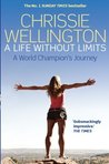A Life Without Limits. Chrissie Wellington with Michael Aylwin