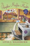 The Pumpkin Muffin Murder (A Fresh-Baked Mystery, #5)