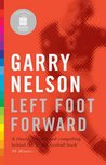 Left Foot Forward by Garry Nelson