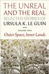 The Unreal and the Real: Selected Stories, Volume Two: Outer Space, Inner Lands (The Unreal and the Real, #2)