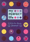 My [Not-So] Perfect Life: A Fill-In-The-Blanks Journal (Klutz)