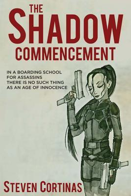 The Shadow Commencement by Steven Cortinas