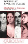 Poetry by English Women: Elizabethan to Victorian (Fyfield books)