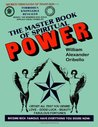 The Master Book Of Spiritual Power: Obtain All That You Desire - Love, Good Luck, Beauty, Fabulous Fortunes