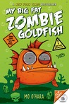 My Big Fat Zombie Goldfish (My Big Fat Zombie Goldfish #1)