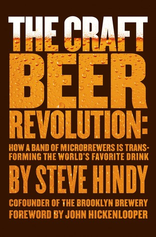 The Craft Beer Revolution by Stephen Hindy
