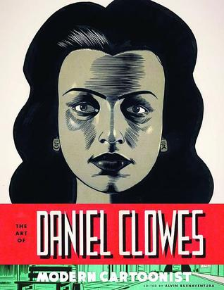 The Art of Daniel Clowes by Alvin Buenaventura
