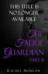 The Faerie Guardian, Part II