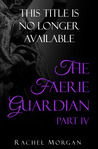 The Faerie Guardian, Part IV