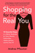 Shopping for the Real You by Andrea Pflaumer