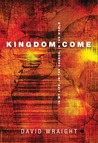 Kingdom Come: In My Life, In The Church, In The World