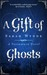 A Gift of Ghosts (Tassamara...