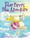 Polar Brrr's Big Adventure: A PictureReading Book for Young Children