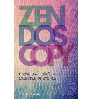 Zendoscopy by J Allan Wolf