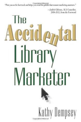 The Accidental Library Marketer by Kathy Dempsey