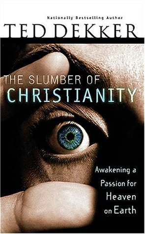 The Slumber of Christianity by Ted Dekker