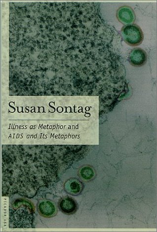 Illness as Metaphor & AIDS and Its Metaphors by Susan Sontag