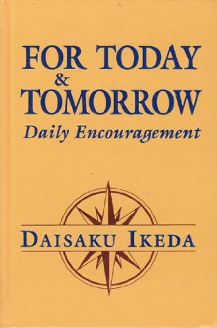 For Today & Tomorrow by Daisaku Ikeda