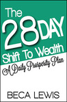The 28 Day Shift To Wealth by Beca Lewis