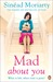 Mad About You by Sinéad Moriarty