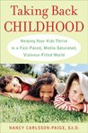 Taking Back Childhood by Nancy Carlsson-Paige