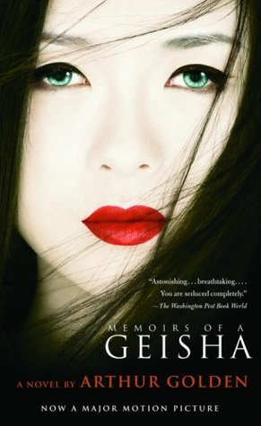 Memoirs of a Geisha by Arthur Golden