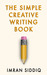 The Simple Creative Writing Book by Imran Siddiq