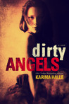 Dirty Angels (Dirty Angels, #1)