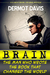Brain The Man Who Wrote the Book That Changed the World