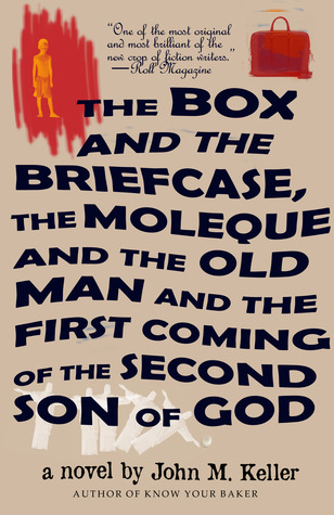 The Box and the Briefcase, the Moleque and the Old Man and th... by John M.   Keller