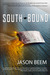 Southbound by Jason Beem