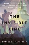 The Invisible Line: Three American Families and the Secret Journey from Black to White